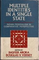 9788122004144: Multiple Identities in a Single State: Indian Federalism in Comparative Perspective