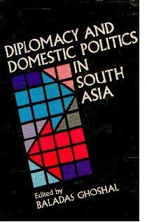 9788122004526: Diplomacy and Domestic Politics in South Asia