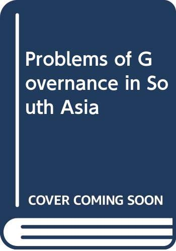 Problems of Governance in South Asia: Unknown