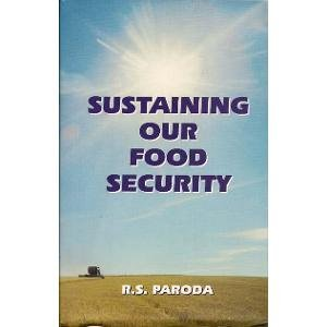 Sustaining Our Food Security: R.S. Paroda