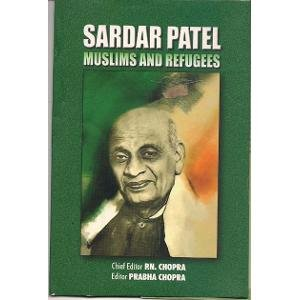 9788122006582: Thematic Volumes on Sardar Vallabhbhai Patel: Muslims and Refugees