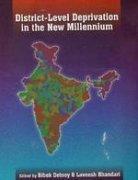 District Level Deprivation in the New Millennium: Bibek Debroy and Laveesh Bhandari