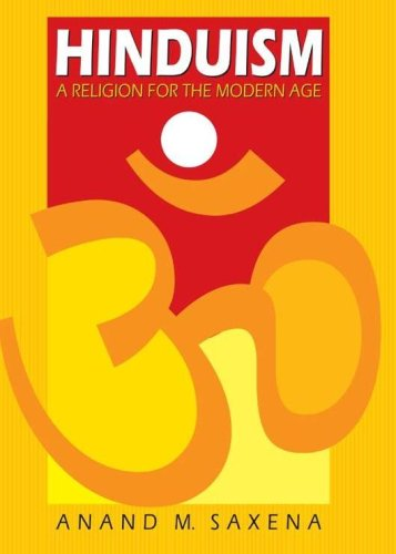 Hinduism: A Religion for the Modern Age: Anand M. Saxena