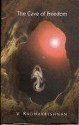 The Cave of Freedom: V. Radhakrishnan