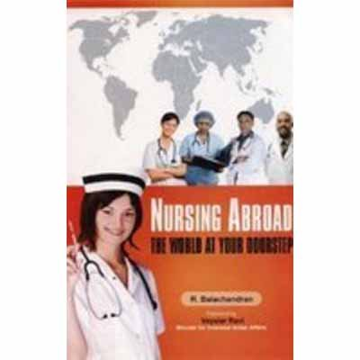Nursing Abroad: The World At Your Doorstep: R. Balachandran