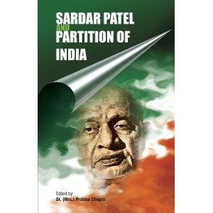 Sardar Patel and Partition of India: Prabha Chopra
