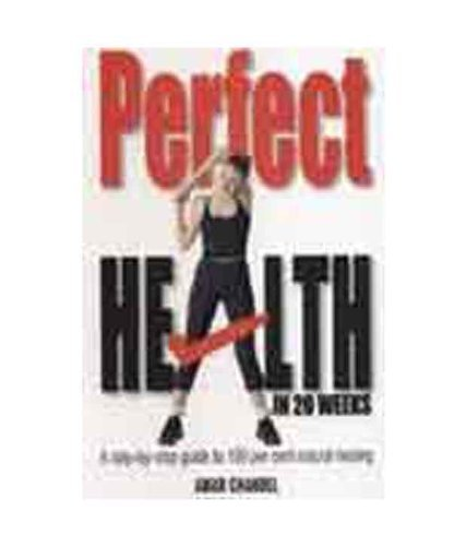 Perfect Health: In 20 Weeks: Amar Chandel