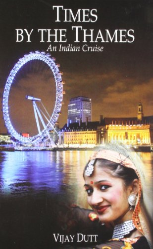 Times By The Thames: An Indian Cruise: Vijay Dutt