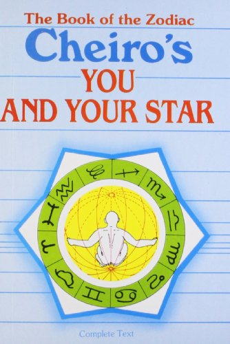 The Book of the Zodiac: Cheiro`s You and your Star: Cheiro`s