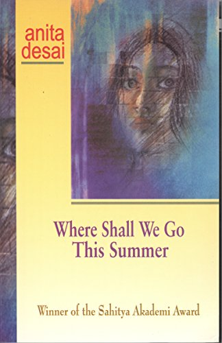 Where Shall We Go This Summer (8122200885) by Anita Desai; Anita Desai