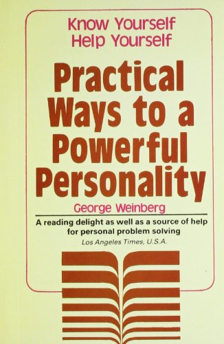 Practical Ways to a Powerful Personality: George Weinberg