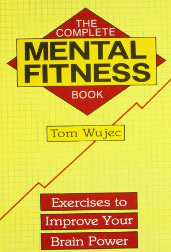 Complete Mental Fitness Book: Exercises to Improve Your Brain Power