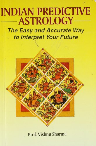 9788122201888: Indian Predictive Astrology: The Easy and Accurate Way to Interpret Your Future