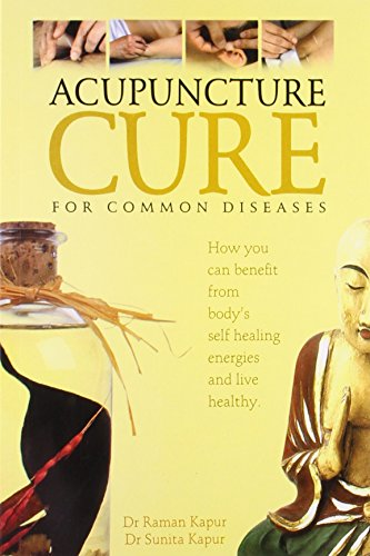 Acupuncture Cure for Common Diseases: Kapur, Dr. Raman