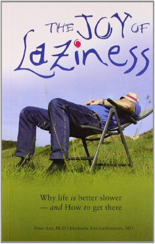 The Joy of Laziness: Axt Peter