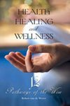9788122204513: Health, Healing and Wellness