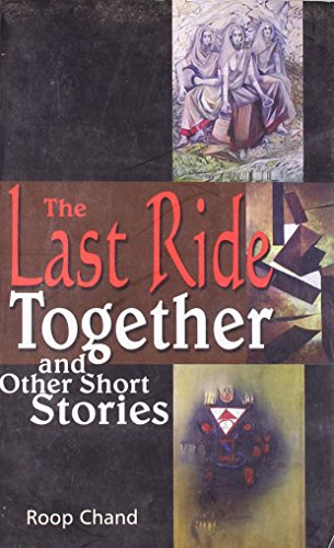 Last Ride Together and Other Stories: Chand Roop