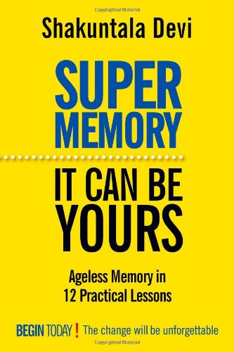 Super Memory : It Can Be Yours: Shakuntala Devi