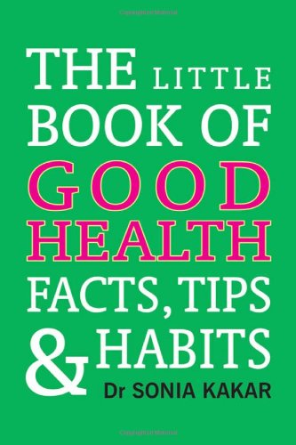 Little Book of Good Health Facts, Tips and Habits
