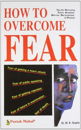 How to Overcome Fear: Gupta, M.K.