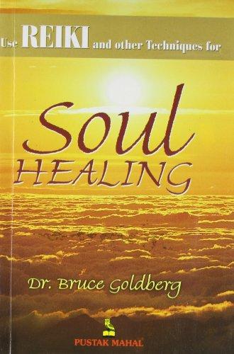 Soul Healing: Dr Bruce Goldberg