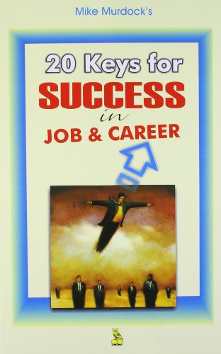 20 Keys for Success in Job and Career: Mike Murdock