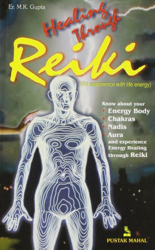 Healing Through Reiki: M.K.Gupta