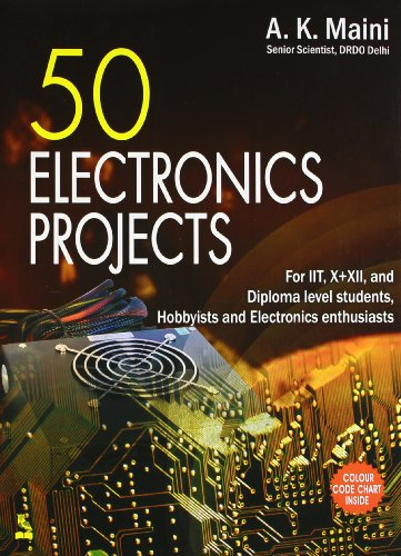 50 ELECTRONIC PROJECTS: A.K.MAINI