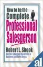 9788122304220: How to be the Complete Professional Salesperson