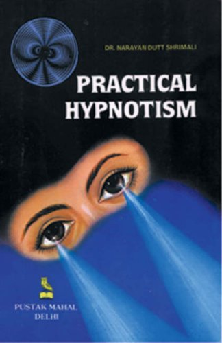 Practical Hypnotism: Dr Narayan Dutt Shrimali
