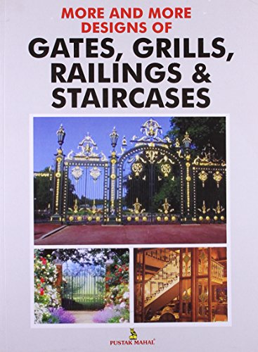 More and More Designs of Gates, Grills: Pustak Mahal-Editorial Group