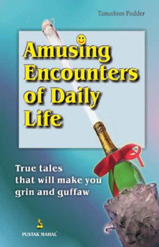 Amusing Encounters of Daily Life: Tanushree Podder
