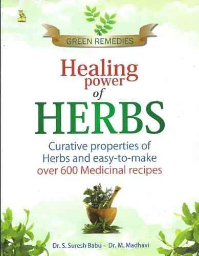 Green Remedies Healing Power of Herbs: S.Suresh Babu &