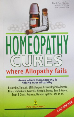 Homeopathy Cures Where Alopathy Fails: S.C.Madan
