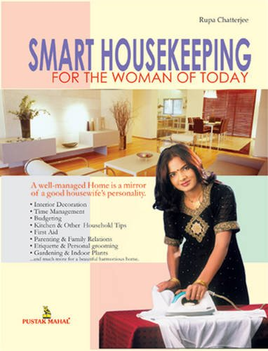 Smart Housekeeping for the Woman of Today: A Well-Managed Home is a Mirror of a Good Housewife: ...