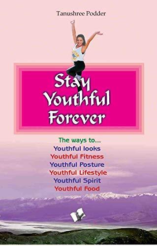 Youthful Forever: Podder, Tanushree