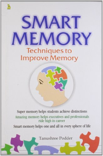 Smart Memory: Techniques to Improve Memory: Podder, Tamushree