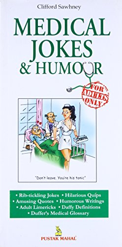 Medical Jokes and Humour (For Adult`s Only): Clifford Sawhney