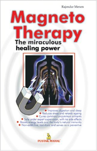 Magneto Therapy: The Miraculous Healing Power: Menen, Rajendra