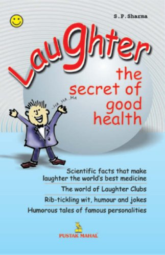 Laughter-The Secret of Good Health: S.P. Sharma