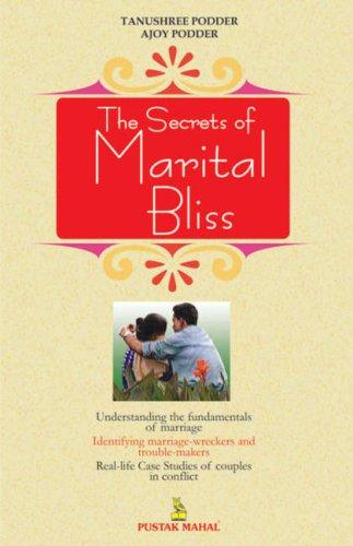 The Secrets of Marital Bliss (Paperback): Tanushree Podder, Ajoy