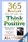 365 Recipes that will make you Think Positive: Alan Cohen