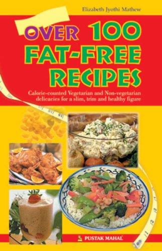 Over 100 Fat-Free Receipes: Elizabeth Jyothi Mathew