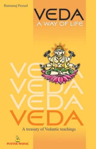 Veda: A Way of Life: Ramanuj Prasad