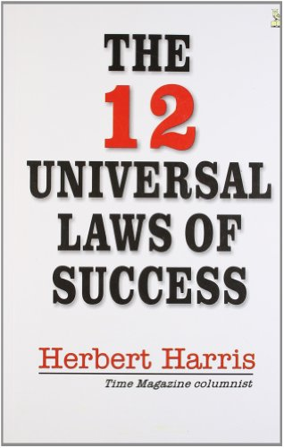 The 12 Universal Laws of Success: Herbert Harris