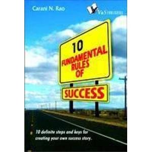 10 Fundamental Rules of Success: Carani Narayana Rao