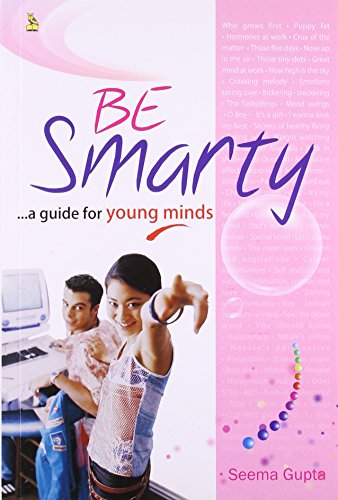 Be Smarty: A Guide for Young Minds: Seema Gupta