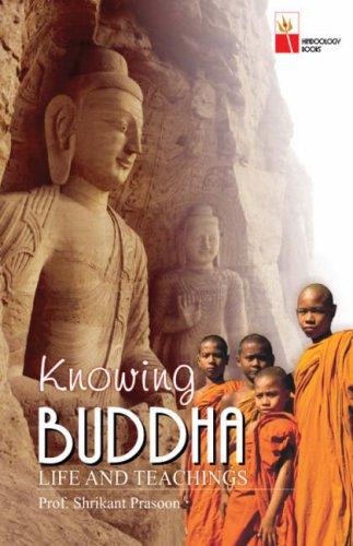 Knowing Buddha: Life and Teachings: Shrikant Prasoon