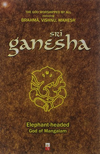 Sri Ganesha: Elephant-Headed God of Mangalam: T.K. Jagannathan