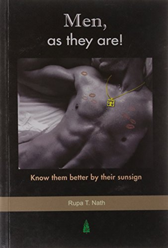 Men, as they are!: Know them Better by their Sunsign: Rupa T. Nath